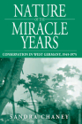 Nature of the Miracle Years: Conservation in West Germany, 1945-1975 (Studies in German History #8) Cover Image