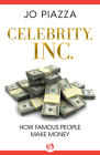 Celebrity, Inc.: How Famous People Make Money Cover Image