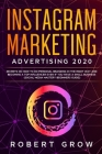Instagram Marketing Advertising 2020: Secrets on how to do personal branding in the right way and becoming a top influencer even if you have a small b (Social Media #1) Cover Image