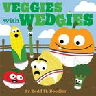 Veggies with Wedgies Cover Image