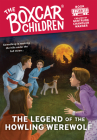 The Legend of the Howling Werewolf (The Boxcar Children Mysteries #148) Cover Image