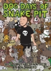 Dog Days of Snake Pit: Daily Diary Comics 2016-2018 Cover Image