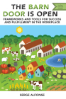 The Barn Door is Open: Frameworks and Tools for Success and Fulfillment in the Workplace Cover Image