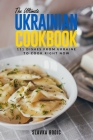 The Ultimate Ukrainian Cookbook: 111 Dishes From Ukraine To Cook Right Now Cover Image