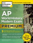 Cracking the AP World History: Modern Exam 2020, Premium Edition: 5 Practice Tests + Complete Content Review + Proven Prep for the NEW 2020 Exam (College Test Preparation) Cover Image