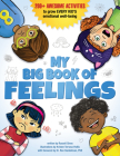My Big Book of Feelings: 200+ Awesome Activities to Grow Every Kid's Emotional Well-Being Cover Image