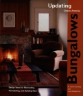 Bungalows: Design Ideas for Renovating, Remodeling, and Build Cover Image