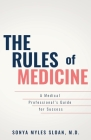 The Rules of Medicine: A Medical Professional's Guide for Success Cover Image