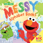 The Messy Alphabet Book!: An ABC Book! (Sesame Street Scribbles) Cover Image