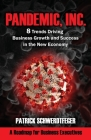 Pandemic, Inc.: 8 Trends Driving Business Growth and Success in the New Economy Cover Image