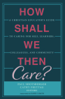 How Shall We Then Care? Cover Image