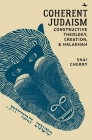 Coherent Judaism: Constructive Theology, Creation, and Halakhah Cover Image