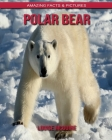 Polar bear: Amazing Facts & Pictures Cover Image