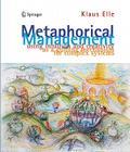 Metaphorical Management: Using Intuition and Creativity as a Guiding Mechanism for Complex Systems Cover Image