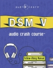 DSM v Audio Crash Course: Complete Review of the Diagnostic and Statistical Manual of Mental Disorders, 5th Edition (DSM-5) Cover Image