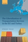 The Liberalization of Transportation Services in the Eu and Turkey Cover Image