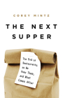 The Next Supper: The End of Restaurants as We Knew Them, and What Comes After Cover Image