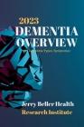 DEMENTIA Types, Symptoms, & Risk Factors: Dementia Guide for Patients, Families, Caregivers, & Medical Professionals Cover Image