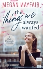 The Things We Always Wanted Cover Image