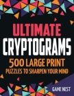 Ultimate Cryptograms: 500 Large Print Puzzles to Sharpen Your Mind Cover Image