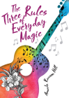 The Three Rules of Everyday Magic Cover Image