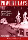 Power Plays: Wayang Golek Puppet Theater of West Java (Ohio RIS Southeast Asia Series #110) Cover Image