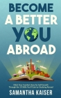 Become A Better You Abroad Cover Image