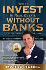 How To Invest In Real Estate Without Banks: No Credit Checks - No Tenants Cover Image