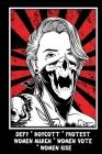 Defy - Boycott - Protest - Women March - Women Vote - Women Rise: Feminist Gift for Women's March - 6 x 9 Cornell Notes Notebook For Wild Women Progre Cover Image