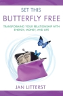 Set This Butterfly Free: Transforming Your Relationship with Energy, Money and Life Cover Image