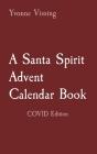 A Santa Spirit Advent Calendar Book: COVID Edition Cover Image