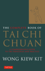 The Complete Book of Tai Chi Chuan: A Comprehensive Guide to the Principles and Practice (Tuttle Martial Arts) Cover Image