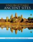 Unforgettable Ancient Sites: Mysterious Sites, Temple Complexes, Ancient Architecture Cover Image