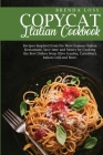 The Ultimate Copycat Italian Cookbook: Recipes Inspired from the Most Famous Italian Restaurant. Save time and Money by Cooking the Best Dishes from O Cover Image