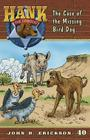 The Case of the Missing Bird Dog (Hank the Cowdog #40) Cover Image
