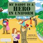 My Daddy is a Hero in Uniform Cover Image