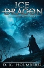 Ice Dragon: An Epic Fantasy Adventure Cover Image