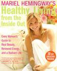 Mariel Hemingway's Healthy Living from the Inside Out: Every Woman's Guide to Real Beauty, Renewed Energy, and a Radiant Life Cover Image