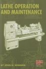 Lathe Operation and Maintenance (Modern Machine Shop Books) Cover Image