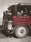 The Likes of Us: Photography and the Farm Security Administration Cover Image
