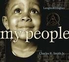 My People (Coretta Scott King Award - Illustrator Winner Title(s)) Cover Image