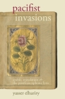 Pacifist Invasions: Arabic, Translation & the Postfrancophone Lyric (Contemporary French and Francophone Cultures Lup) Cover Image