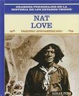 Nat Love: Vaquero Afroamericano: Nat Love: African American Cowboy (Grandes Personajes en la Historia de los Estados Unidos) Cover Image