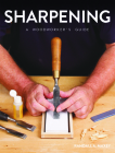 Sharpening: A Woodworker's Guide Cover Image