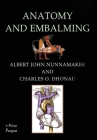 Anatomy & Embalming: A Treatise on the Science and Art of Embalming, the Latest and Most Successful Methods of Treatment and the General An Cover Image