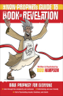 Non-Prophet's Guide(tm) to the Book of Revelation: Bible Prophecy for Everyone Cover Image