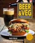 Beer and Veg: Combining great craft beer with vegetarian and vegan food Cover Image