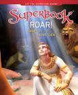 Roar!: Daniel and the Lions' Den (Superbook) Cover Image