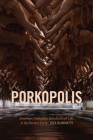 Porkopolis: American Animality, Standardized Life, and the Factory Farm Cover Image