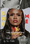 SHE vs. ME: It Was the War Within for Me Cover Image